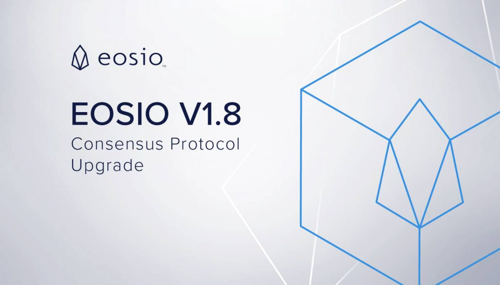 EOSIO Version 1.8.0: Stable Release of Consensus Protocol Upgrade Features