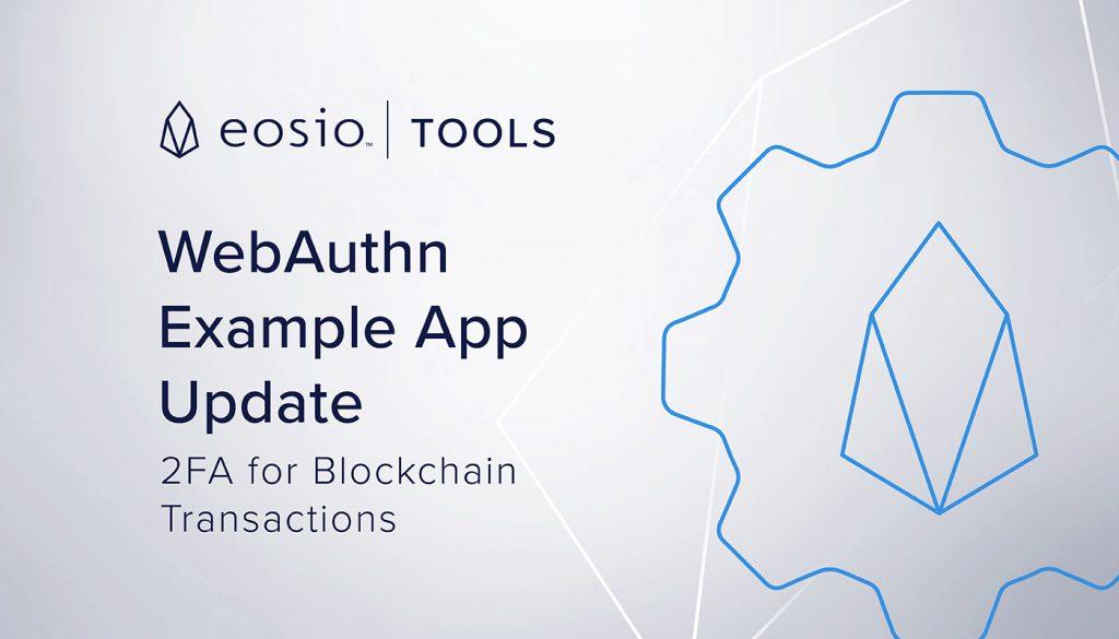 EOSIO Tools WebAuthn Example Application