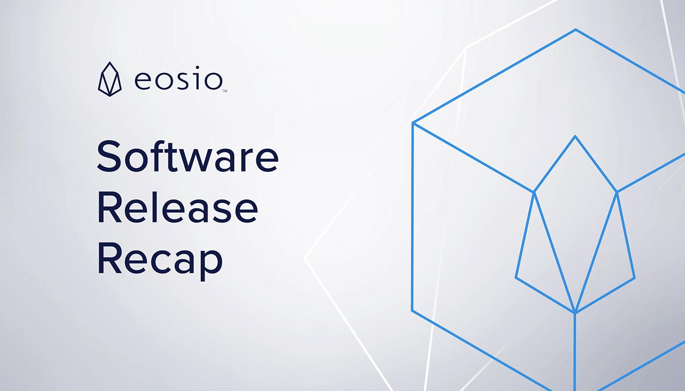 EOSIO Software Release Recap