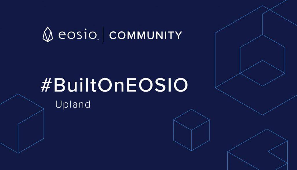 BuiltOnEOSIO - Upland blockchain collectible game